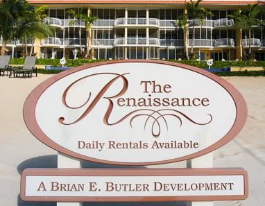 Sign at The Renaissance reads: The Renaissance Daily rentals Available A Brian E Butler Development